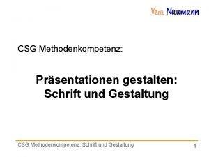 CSG Methodenkompetenz Prsentationen gestalten Schrift und Gestaltung CSG