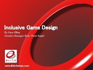 Inclusive Game Design By Kaye Elling Creative Manager