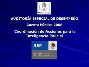 AUDITORA ESPECIAL DE DESEMPEO Cuenta Pblica 2008 Coordinacin