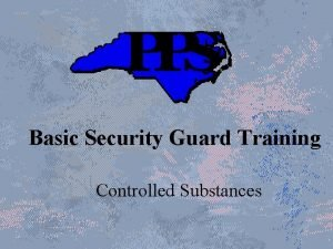 Basic Security Guard Training Controlled Substances Training Objectives