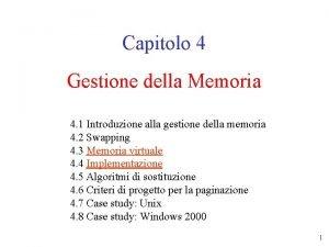 Capitolo 4 Gestione della Memoria 4 1 Introduzione