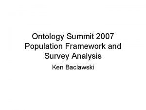 Ontology Summit 2007 Population Framework and Survey Analysis