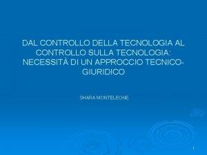 DAL CONTROLLO DELLA TECNOLOGIA AL CONTROLLO SULLA TECNOLOGIA