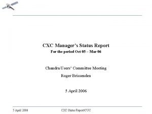 CXC Managers Status Report For the period Oct