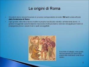 Le origini di Roma Gli antichi storici romani