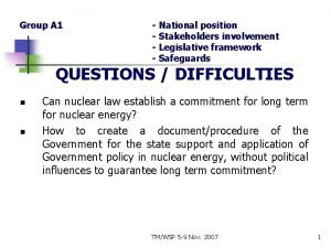 Group A 1 National position Stakeholders involvement Legislative