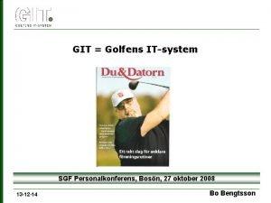 GIT Golfens ITsystem SGF Personalkonferens Bosn 27 oktober