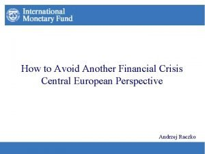 How to Avoid Another Financial Crisis Central European