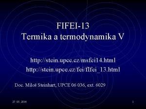 FIFEI13 Termika a termodynamika V http stein upce