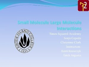 Small Molecule Large Molecule Interactions Times Squared Academy
