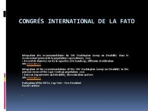 CONGRS INTERNATIONAL DE LA FATO Intgration des recommandations