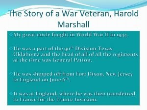 The Story of a War Veteran Harold Marshall