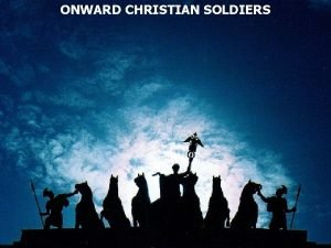 ONWARD CHRISTIAN SOLDIERS Isaiah 11 12 He will