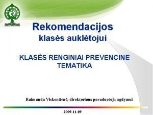 Rekomendacijos klass aukltojui KLASS RENGINIAI PREVENCINE TEMATIKA Raimunda