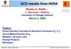 QCD results from HERA Wesley H Smith U