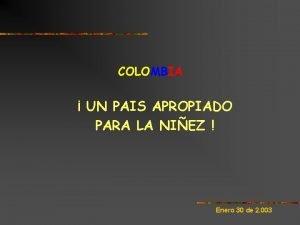 COLOMBIA UN PAIS APROPIADO PARA LA NIEZ Enero