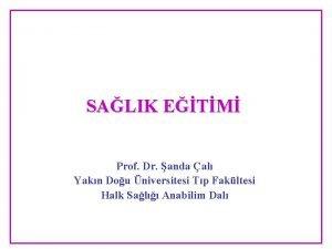 SALIK ETM Prof Dr anda al Yakn Dou