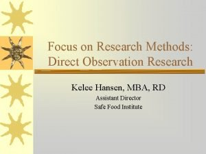 Focus on Research Methods Direct Observation Research Kelee