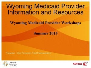 Wyoming Medicaid Provider Information and Resources Wyoming Medicaid