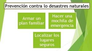 Prevencin contra lo desastres naturales Armar un plan
