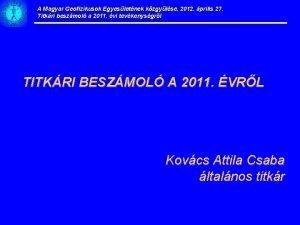 A Magyar Geofizikusok Egyesletnek kzgylse 2012 prilis 27