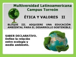 Multiversidad Latinoamericana Campus Torren TICA Y VALORES II