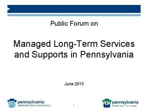 Public Forum on Managed LongTerm Services and Supports