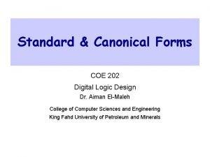 Standard Canonical Forms COE 202 Digital Logic Design