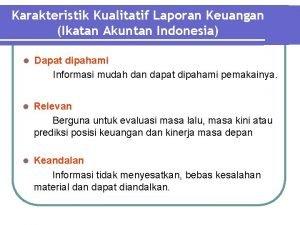 Karakteristik Kualitatif Laporan Keuangan Ikatan Akuntan Indonesia l
