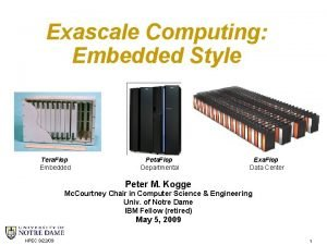 Exascale Computing Embedded Style Tera Flop Embedded Peta