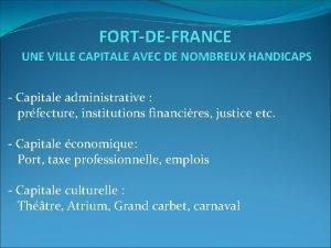 FORTDEFRANCE UNE VILLE CAPITALE AVEC DE NOMBREUX HANDICAPS
