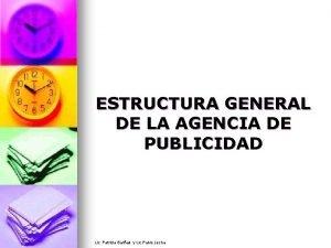 ESTRUCTURA GENERAL DE LA AGENCIA DE PUBLICIDAD Lic