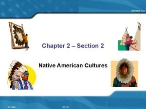 Chapter 2 Section 2 Native American Cultures Native