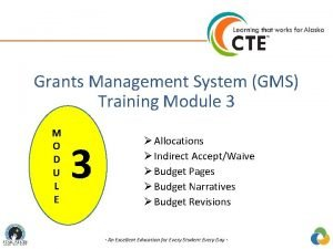 Grants Management System GMS Training Module 3 M