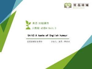 Unit 3 A taste of English humor Language