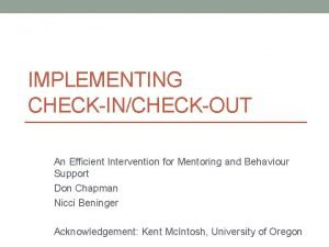 IMPLEMENTING CHECKINCHECKOUT An Efficient Intervention for Mentoring and