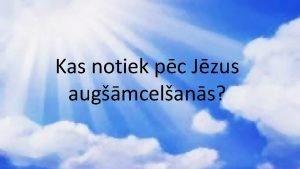 Kas notiek pc Jzus augmcelans Pc augmcelans Jzus