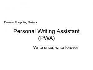 Personal Computing Series Personal Writing Assistant PWA Write