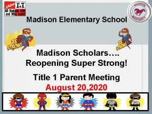 Madison Elementary School Madison Scholars Reopening Super Strong