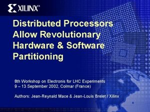 Distributed Processors Allow Revolutionary Hardware Software Partitioning 8