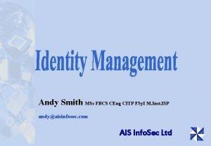 Andy Smith MSc FBCS CEng CITP FSy I