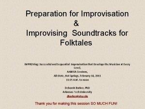 Preparation for Improvisation Improvising Soundtracks for Folktales IMPROVing