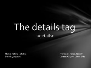 The details tag details Name Fatima Shabia Date