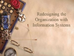 Redesigning the Organization with Information Systems Change w