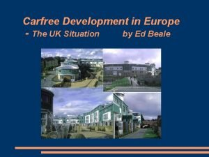 Carfree Development in Europe The UK Situation by