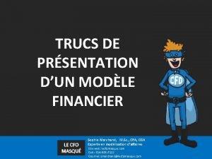 TRUCS DE PRSENTATION DUN MODLE FINANCIER LE CFO