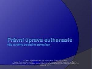 Prvn prava euthanasie dle novho trestnho zkonku Autorem
