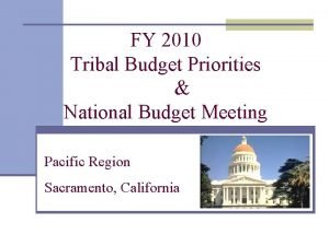 FY 2010 Tribal Budget Priorities National Budget Meeting