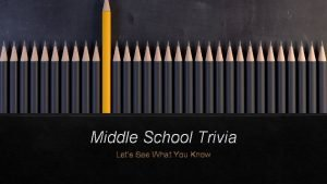 Middle School Trivia Lets See What You Know