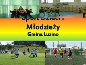 Sport Dzieci i Modziey Gmina Luzino Gmina Luzino